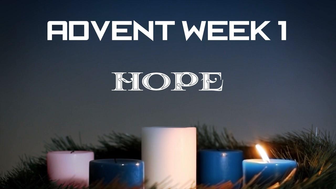 Advent Week 1 (Hope)