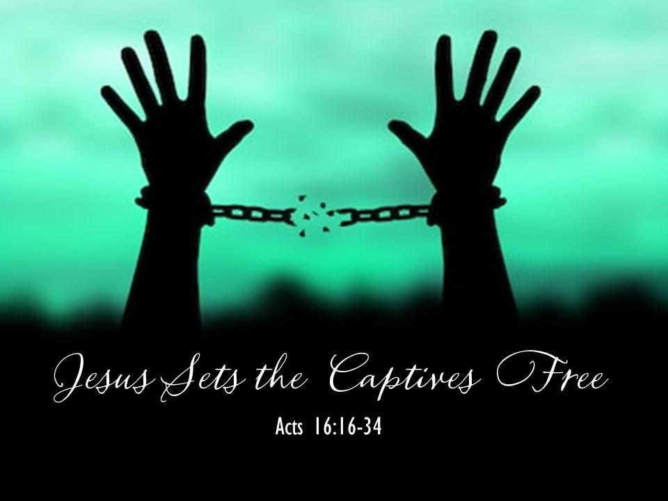 Jesus Sets The Captive Free