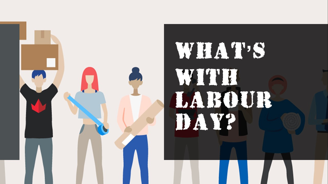 What's With Labour Day?
