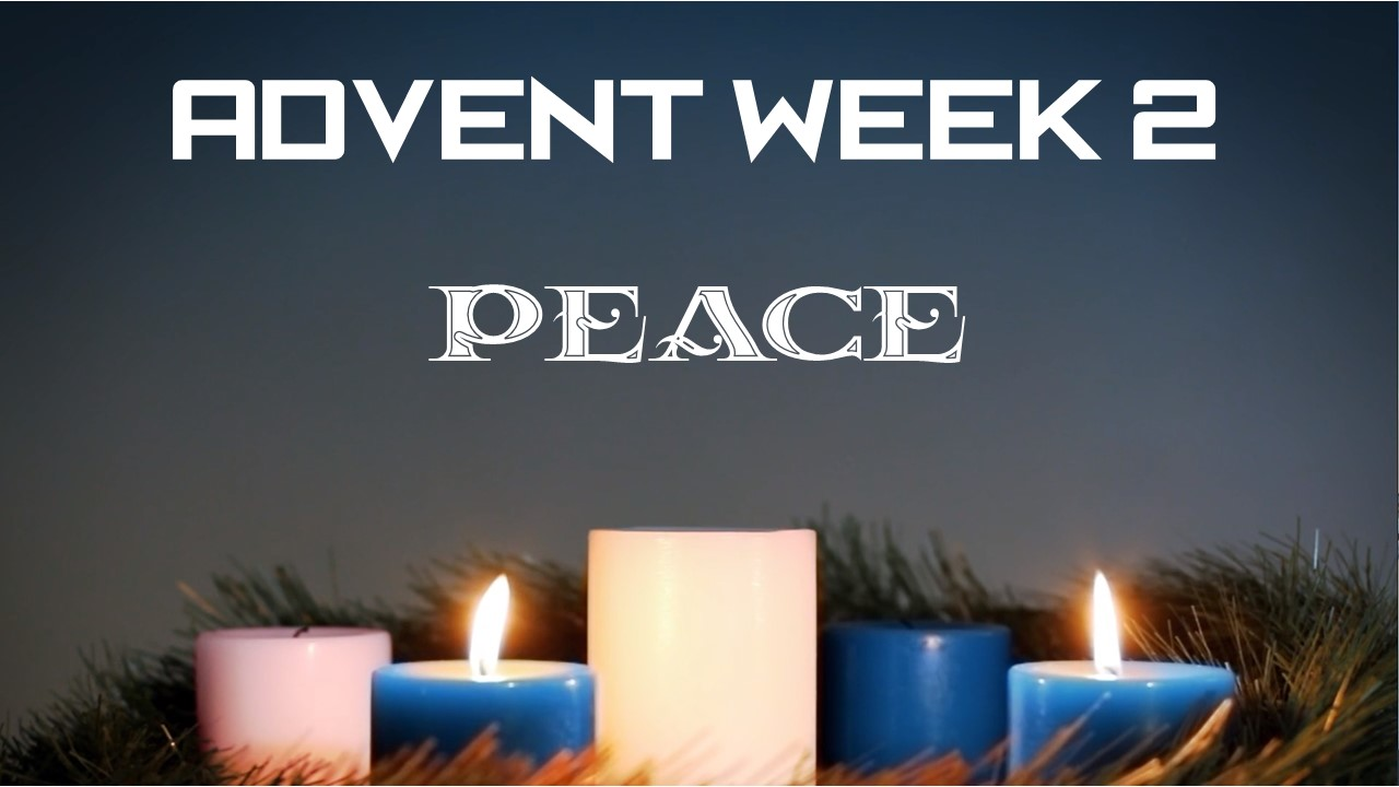 Advent Week 2 (Peace)