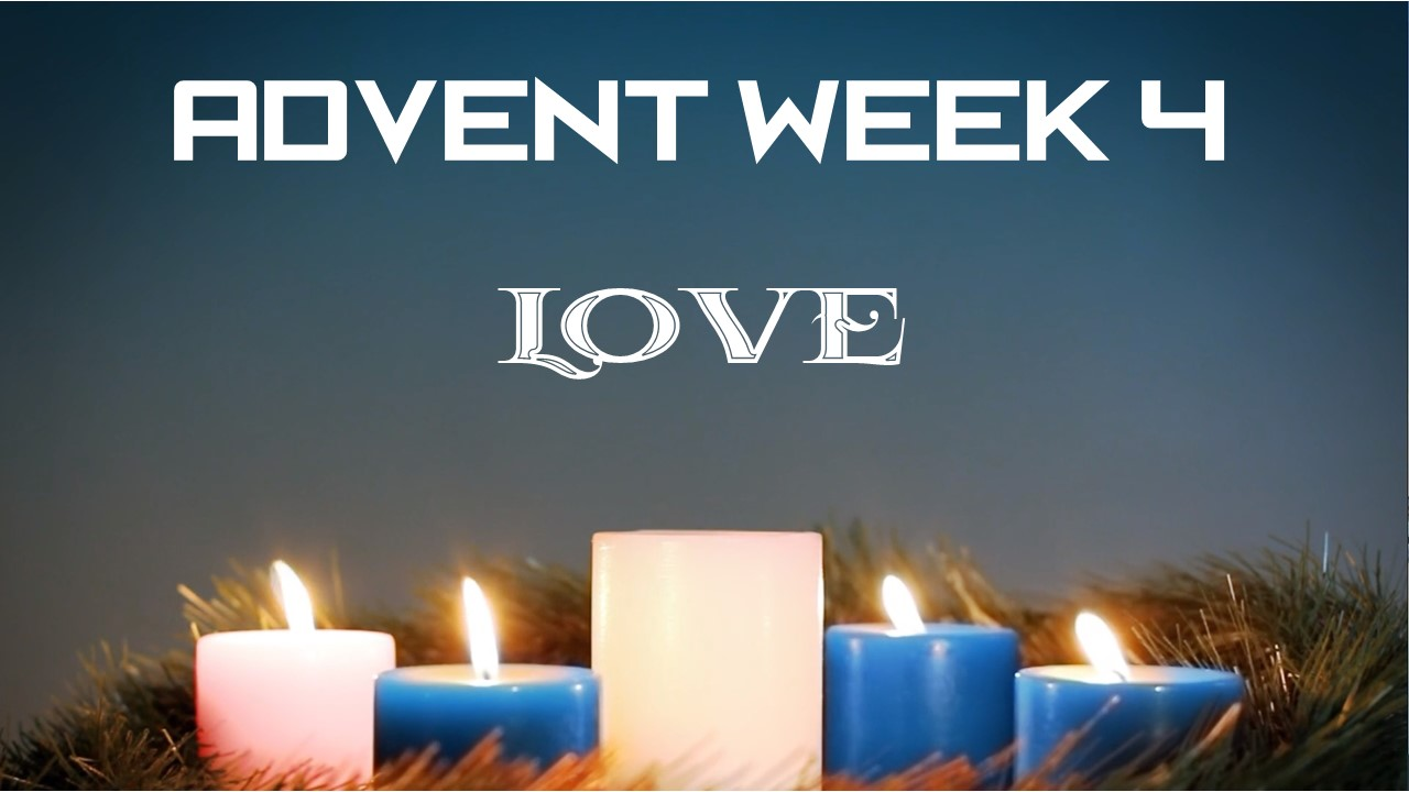 Advent Week 4 (Love)