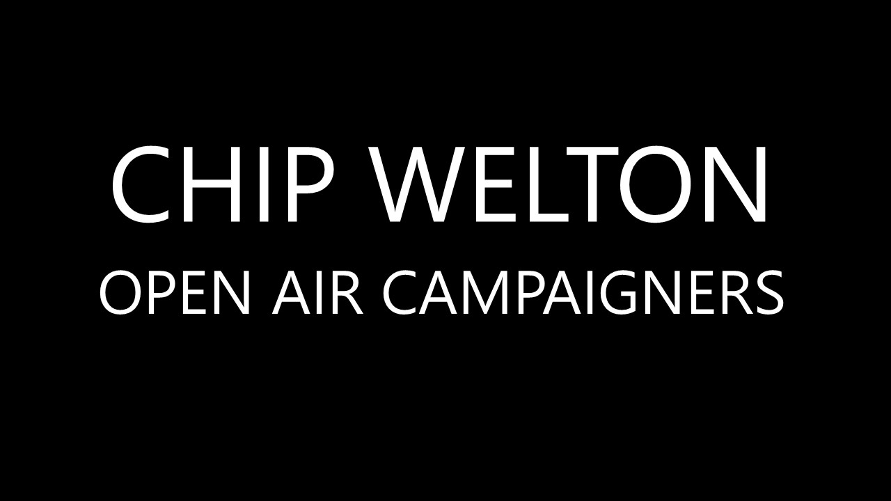 Chip Welton (Open Air Campaigners)